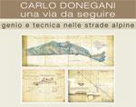 Carlo Donegani: una via da seguire. Genio e tecnica nelle strade alpine